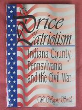 Indiana County PA in the Civil War PRICE of PATRIOTISM Military