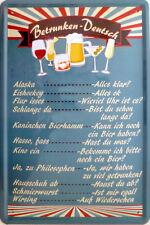Blechschild 20x30 cm - Betrunken Deutsch Bier Alkohol feiern trinken Bar Kneipe