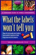 What the Labels Won't Tell You: A Consumer Guide to Herbal Supplements-ExLibrary