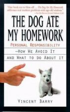 The Dog Ate My Homework: Personal Responsibility, How We Avoid It and What to Do