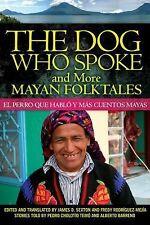 The Dog Who Spoke and More Mayan Folktales: El Perro Que Hablo y Mas Cuentos May