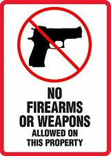 """""""No Firearms or Weapons Allowed on This Property"""" 9x11.5 Laminated Sign"""