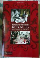 Histoires d'amours royales - Deux siècles de romance - Boulay Cyrille - 2011 fra