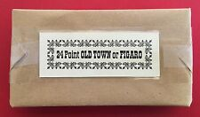New Letterpress Type - 24 pt. Old Town / Figaro