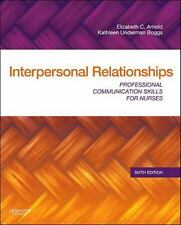 Interpersonal Relationships: Professional Communication Skills for Nurses, 6e E