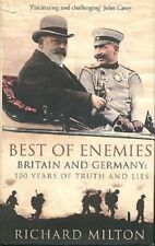RICHARD MILTON Best of Enemies: Britain and Germany - 100 Years of Truth & Lies