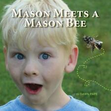 Mason Meets a Mason Bee: An Educational Encounter with a Pollinator (Paperback o