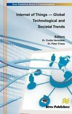 Internet of Things : Global Technological and Societal Trends by Peter Friess...
