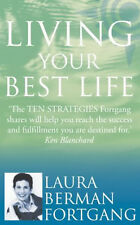 Living Your Best Life: 10 Strategies to Go from Where You, Laura Berman Fortgang
