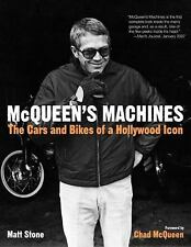 McQueen's Machines : The Cars and Bikes of a Hollywood Icon by Matt Stone...