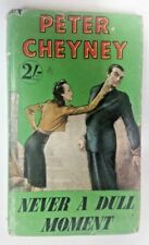 Never A Dull Moment by Peter Cheyney (Hardcover, 1952)