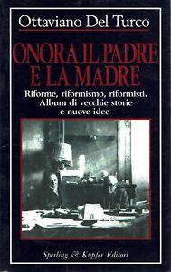Ottaviano del Turco : onora padre madre dedica autore a Craxi ed. Sperling A05