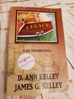 Legacy by D. Ann Kelley and James G. Kelley   Signed Copy