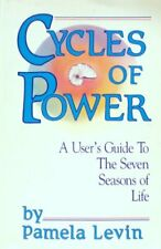 Cycles of Power: A User's Guide to the Seven Seasons of Life by Levin, Pamela