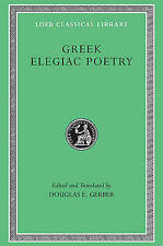 Greek Elegiac Poetry: From the Seventh to the Fifth Centuries BC by Harvard University Press (Paperback, 1999)