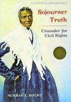 Sojourner Truth : Crusader for Civil Rights by Macht, Norman L.