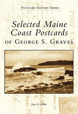 Selected Maine Coast Postcards of George S. Graves [Postcard History Series]