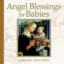 Angel Blessings for Babies by Ambika Wauters (Hardback, 2010)
