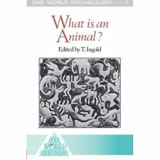 What is an Animal? (One World Archaeology), , Very Good, Paperback