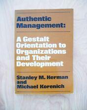 Authentic Management: A Gestalt Orientation to Organizations...1982, 7th print