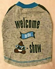 WELCOME TO THE POOP SHOW Dog Shirt - XXS - Emoji - Top Paw - NWT