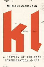 KL: A History of the Nazi Concentration Camps Wachsmann, Nikolaus VeryGood