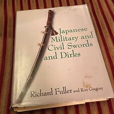 Japanese Military and Civil Swords and Dirks by Richard Fuller, Ron Gregory RARE
