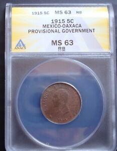 1915 Mexico 5 Cent Copper RARE TM Revolutionary Oaxaca Coin ANACS  MS63