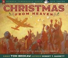 Christmas From Heaven: The True Story Of The Berlin Candybomber: By Tom Brokaw