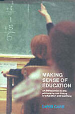 Making Sense of Education: An Introduction to the Philosophy and Theory of...