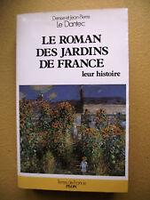 DENISE JEAN-PIERRE LE DANTEC LE ROMAN DES JARDINS DE FRANCE JARDINAGE HISTOIRE