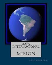 Aapa Internacional Mision by José Herrera (2013, Paperback)