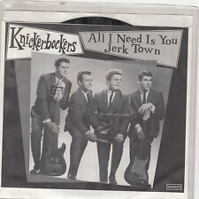 """KNICKERBOCKERS - all i need is you / jerk town 7"""""""