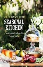 Seasonal Kitchen: Classic Recipes from Australia's Bathers' Pavilion by Serge...