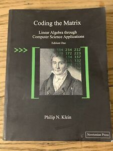 Coding the Matrix : Linear Algebra Through Applications to Computer Science...