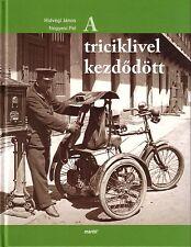 Book - Magyar Posta Hungarian Post Office Vehicles - A Triciklivel Kezdodott