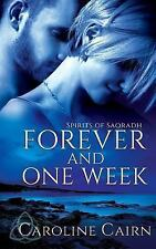 Spirits of Saoradh: Forever and One Week by Caroline Cairn (2016, Paperback)