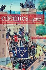 Enemies at the Gates: English Castles Under Siege From the 12th Century to the C
