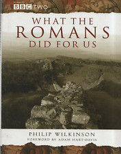 What the Romans Did for Us by Philip Wilkinson BBC hb NEW rrp 18.99