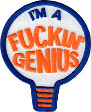 6197 I'm A F**kin' Genius Uncensored Iron Sew On Patch Funny Silly Novelty Humor