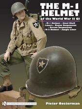 Book - The M-1 Helmet of the World War II GI by Pieter Oosterman