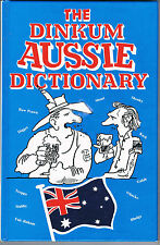 The Dinkum Aussie Dictionary by crooked Mick of the Speewa, Ill Brendan Akhurst