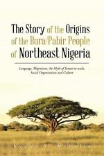 The Story of the Origins of the Bura/Pabir People of Northeast Nigeria :...