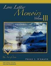 Love Letter Memoirs Volume III: The Art of Love Fifty Shades of White Trilogy