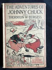 1922 The Adventures Of Johnny Chuck, SIGNED by Author Thornton Burgess