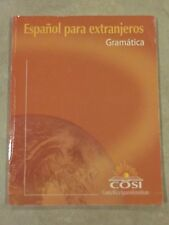 Espanol Para Extranjeros: Gramatica (Costa Rica Spanish Institute) COSI - 2004