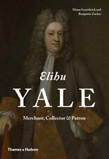 Elihu Yale: Merchant, Collector & Patron