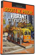 Scott W. Prior: Vibrant CityScapes - Art Instruction DVD