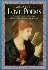 Greatest Love Poems: A Comprehensive Anthology of the World's Finest Romantic ,