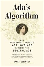 Ada's Algorithm: How Lord Byron's Daughter Ada Lovelace Launched The Digital ...
